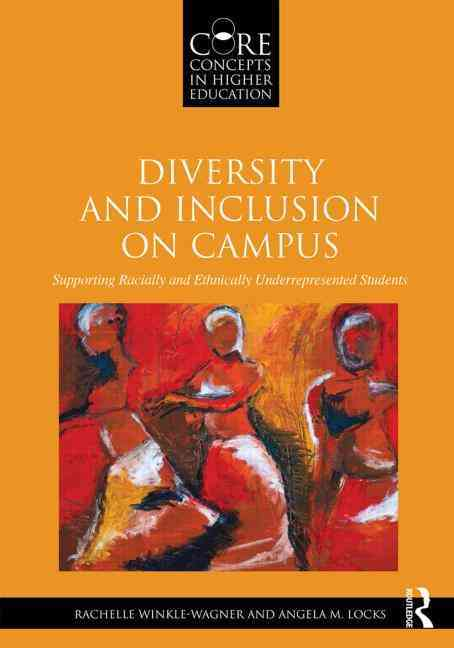 Diversity and Inclusion on Campus By Winkle-wagner, Rachelle/ Locks, Angela M.