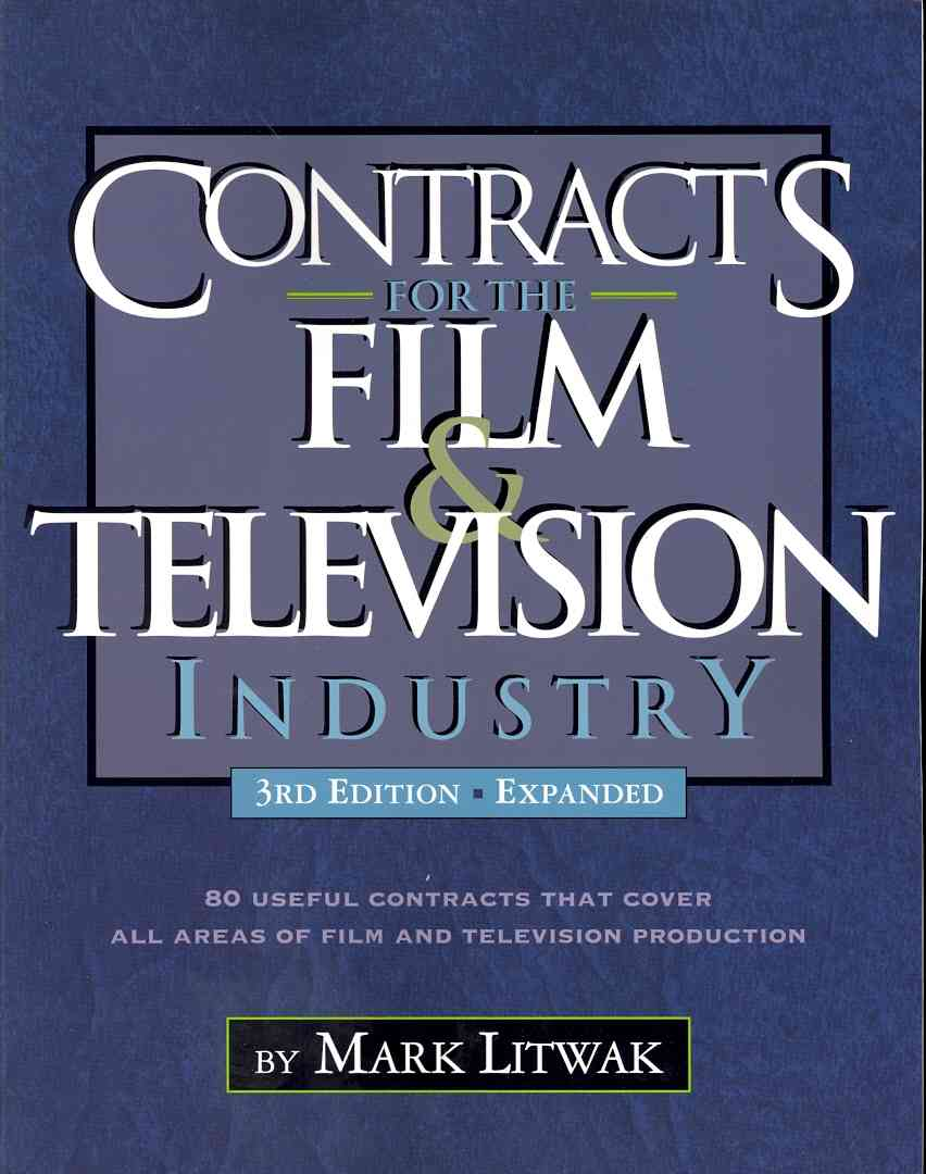 Contracts for the Film and Television Industry By Litwak, Mark